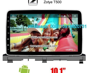 Zotye T500 Car audio radio android GPS navigation camera